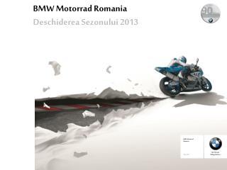 BMW Motorrad Romania Deschiderea Sezonului 2013
