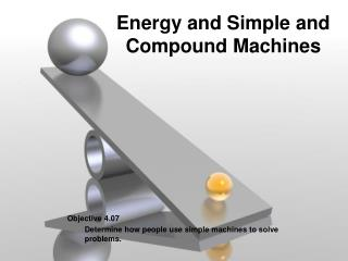 Energy and Simple and Compound Machines