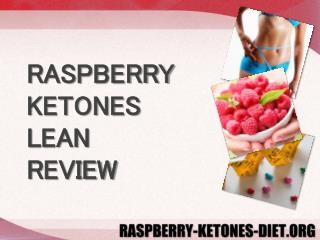 RASPBERRY KETONES LEAN REVIEW