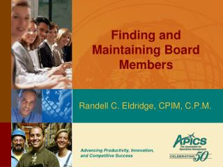 Finding and Maintaining Board Members