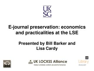 E-journal preservation: economics and practicalities at the LSE