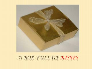 A Box full of  Kisses