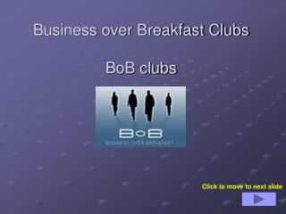 Business over Breakfast Clubs BoB clubs