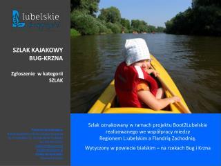 Szlak oznakowany w ramach projektu Boot2Lubelskie realizowanego we współpracy miedzy