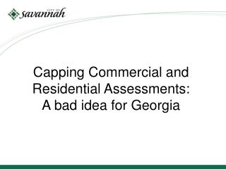 Capping Commercial and Residential Assessments:    A bad idea for Georgia