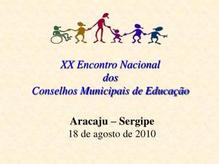 XX Encontro Nacional  dos  Conselhos Municipais de Educação