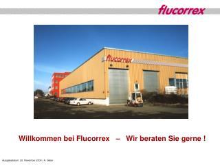 Willkommen bei Flucorrex   �   Wir beraten Sie gerne !