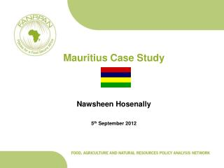 Mauritius Case Study Nawsheen  Hosenally 5 th  September 2012