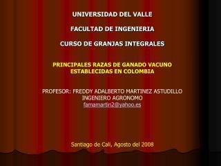 UNIVERSIDAD DEL VALLE FACULTAD DE INGENIERIA CURSO DE GRANJAS INTEGRALES
