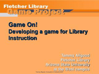 Game On!  Developing a game for Library Instruction