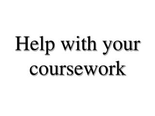 Help with your coursework