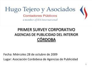 PRIMER SURVEY CORPORATIVO AGENCIAS DE PUBLICIDAD DEL INTERIOR C�RDOBA