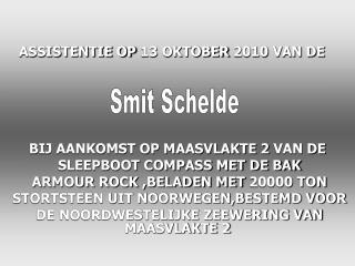 BIJ AANKOMST OP MAASVLAKTE 2 VAN DE  SLEEPBOOT COMPASS MET DE BAK