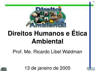 Direitos Humanos e Ética Ambiental