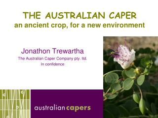 THE AUSTRALIAN CAPER  an ancient crop, for a new environment