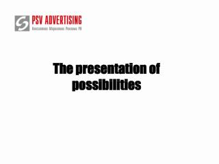 The presentation of possibilities