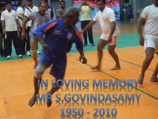 In loving memory Mr sindasamy 1950 - 2010