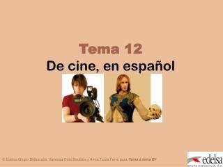 Tema 12 De cine, en español
