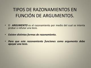 TIPOS DE RAZONAMIENTOS EN FUNCI�N DE ARGUMENTOS.