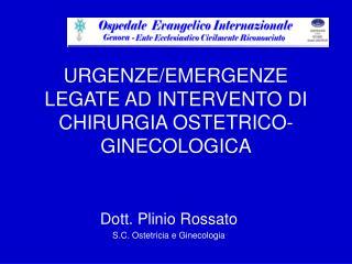 URGENZE/EMERGENZE LEGATE AD INTERVENTO DI CHIRURGIA OSTETRICO-GINECOLOGICA