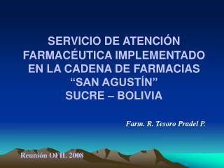SERVICIO DE ATENCI N FARMAC UTICA IMPLEMENTADO EN LA CADENA DE FARMACIAS   SAN AGUST N  SUCRE   BOLIVIA