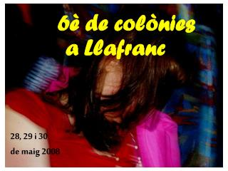 6� de col�nies a Llafranc