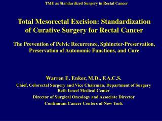 Warren E. Enker, M.D., F.A.C.S.