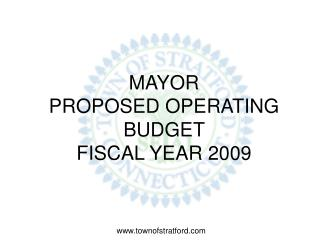 MAYOR  PROPOSED OPERATING BUDGET  FISCAL YEAR 2009