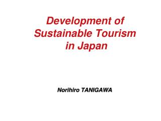 Development of  Sustainable Tourism  in Japan