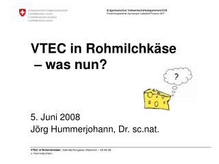 VTEC in Rohmilchk se    was nun
