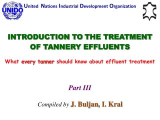 INTRODUCTION TO T HE T REATMENT OF TANNERY EFFLUENTS