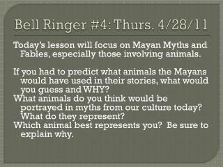 Bell Ringer #4: Thurs. 4/28/11