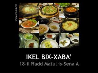 IKEL BIX-XABA' 18-il Ħadd Matul is-Sena A
