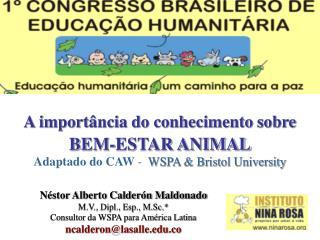 A importância do conhecimento sobre BEM-ESTAR ANIMAL