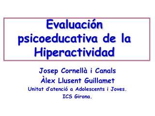 Evaluación  psicoeducativa  de la Hiperactividad
