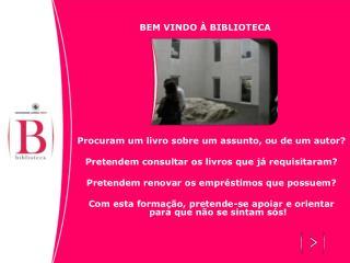 BEM VINDO � BIBLIOTECA