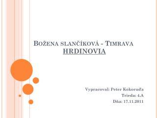 Božena  slančíková  - Timrava HRDINOVIA