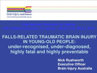 Nick Rushworth Executive Officer Brain Injury Australia