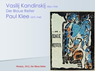 Vasilij Kandinskij 1866-1944 Der Blaue Reiter Paul Klee 1879-1940