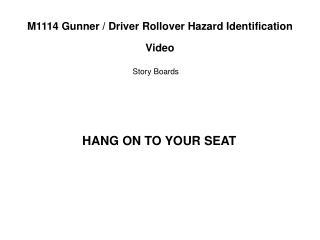 M1114 Gunner / Driver Rollover Hazard Identification Video