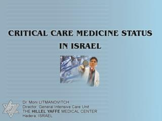 There are 22 General Hospitals in Israel There are 18 General ICU's