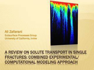 Ali Zafarani Subsurface Processes Group University of California, Irvine