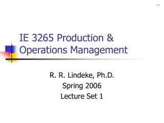IE 3265 Production  Operations Management