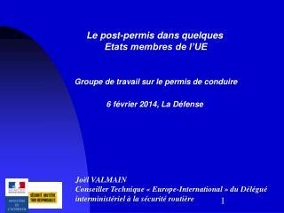 Le post-permis dans quelques  Etats membres de l'UE Groupe de travail sur le permis de conduire
