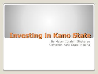 Investing in Kano State
