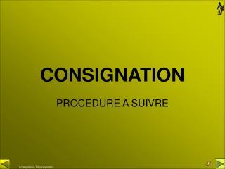 CONSIGNATION