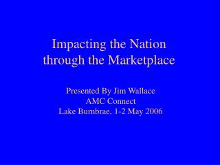 Impacting the Nation through the Marketplace