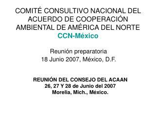 COMITÉ CONSULTIVO NACIONAL DEL ACUERDO DE COOPERACIÓN AMBIENTAL DE AMÉRICA DEL NORTE CCN-México