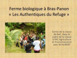 Ferme biologique à Bras-Panon «Les Authentiques du Refuge»