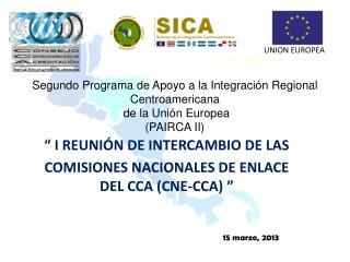 """"""" I  REUNIÓN DE INTERCAMBIO DE LAS COMISIONES NACIONALES DE ENLACE DEL CCA (CNE-CCA )  """""""